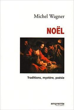 Noël - traditions, mystères, poésies