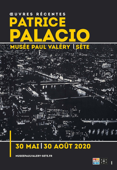 Patrice Palacio - Exposition Oeuvres récentes - Musée Paul Valéry Sète