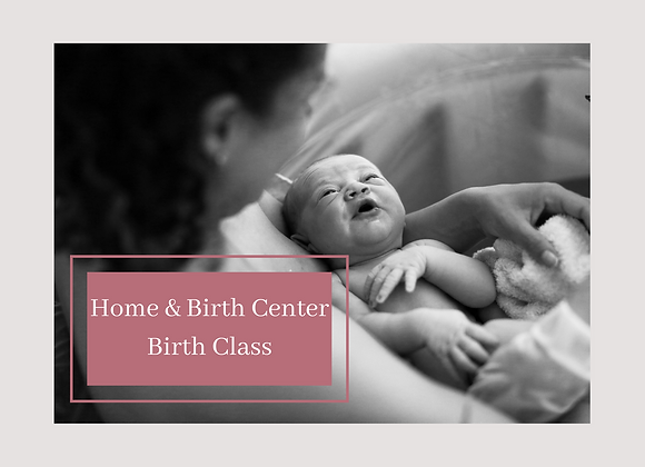 Home and Birth Center Birth Class