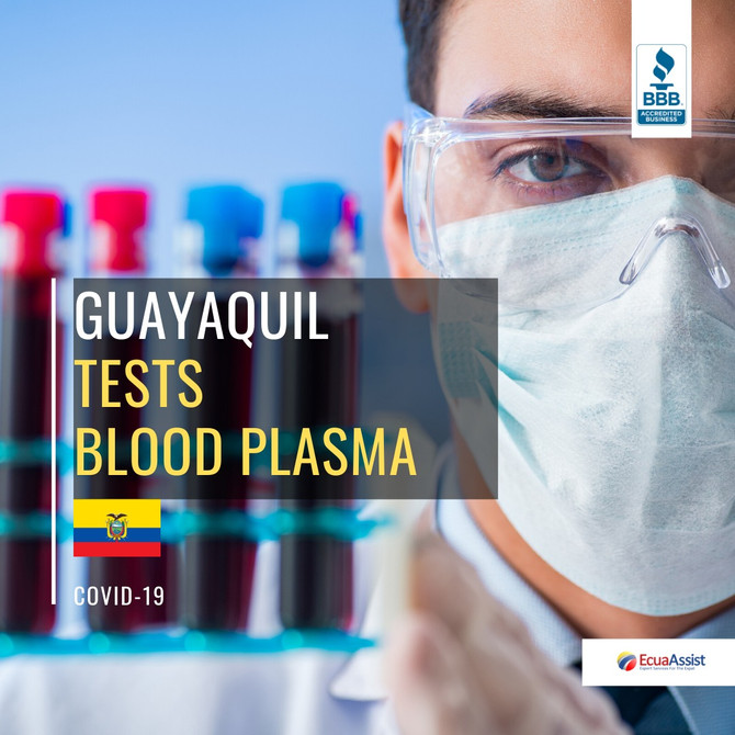 IN GUAYAQUIL, 2 HOSPITALS TEST COVID-19 CURE WITH BLOOD PLASMA.
