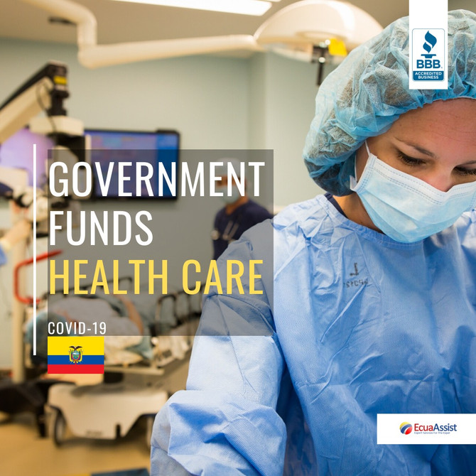 ECUADORIAN GOVERNMENT WILL REASSIGN RESOURCES TO HEALTHCARE