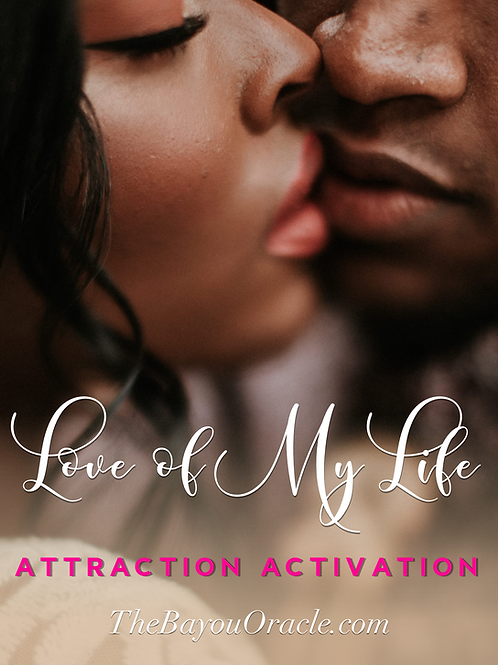 Love of My Life | Attraction Activation