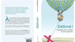 """Mon livre """"Délivré ! 10 étapes pour arrêter la pornographie"""" est sorti en librairie"""