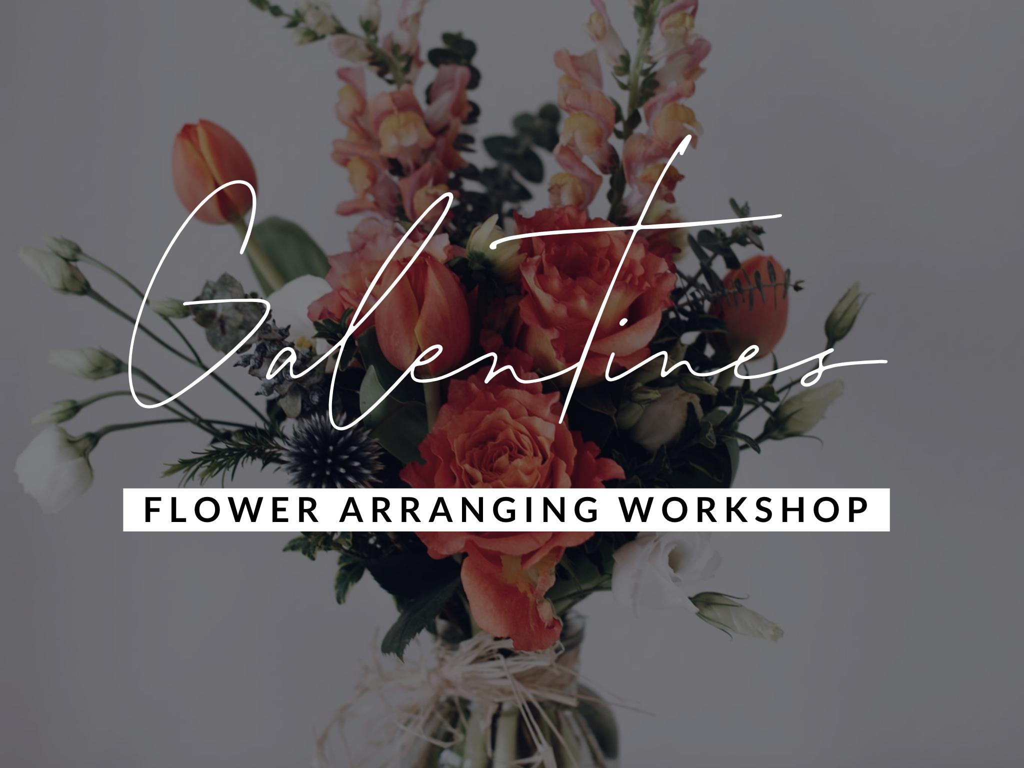 Galentines Flower Arranging Workshop