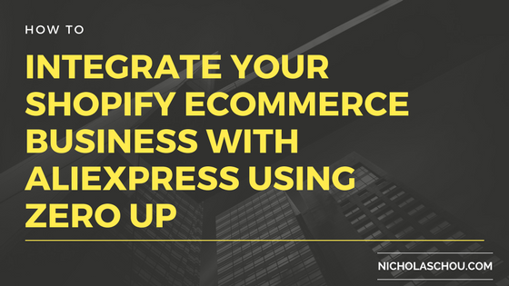 How to Integrate Your Shopify Ecommerce Business with AliExpress Using Zero Up