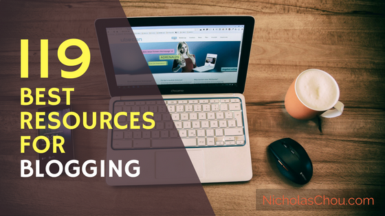 119+ Best Resources for Blogging