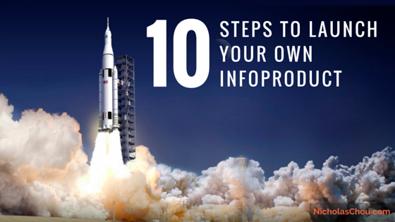 10 Steps to Launch Your Own Infoproduct