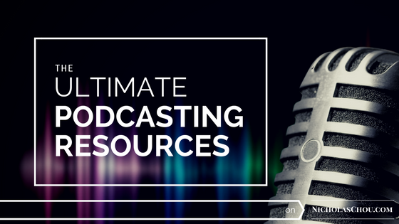 The Ultimate Podcasting Resources