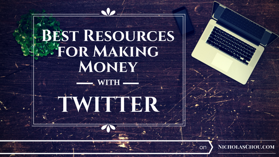 Best Resources for Making Money With Twitter