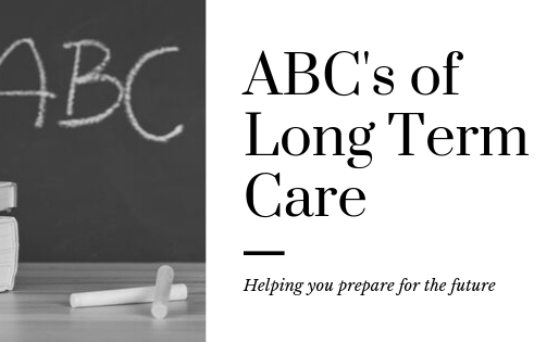 The ABC's of Long Term Care