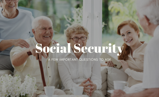 Social Security- A Few Questions to Ask