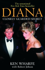 Diana, Closely Guarded Secret, by Ken Wharfe with Robert Jobson