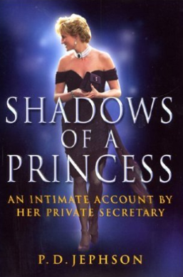 Shadows of a Princess, by P.D. Jephson