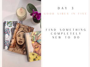 Day 3 | Good Vibes in Five