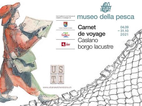 "Esposizione Carnet de voyage ""Caslano borgo lacustre"", Museo della pesca, 04.09 - 31.10 2021"