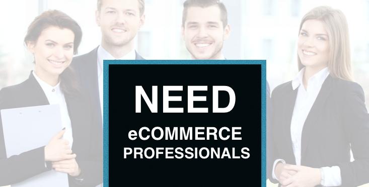 Need eCommerce Professionals