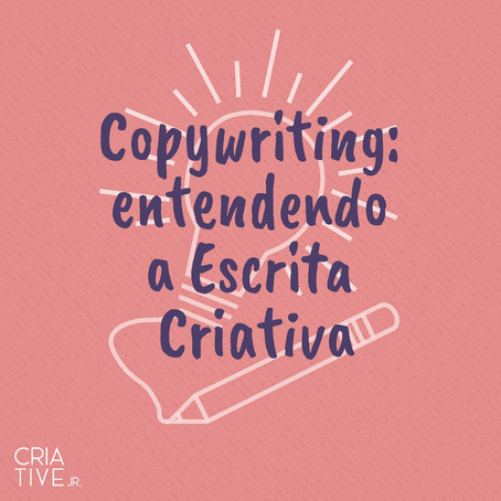 Copywriting: entendendo a escrita criativa