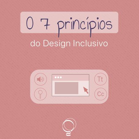 Os 7 princípios do Design Inclusivo