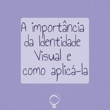 A importância da identidade visual e como aplicá-la.