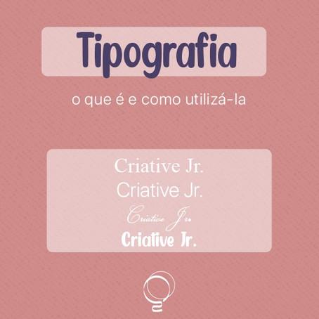 Tipografia: o que é e como utilizá-la