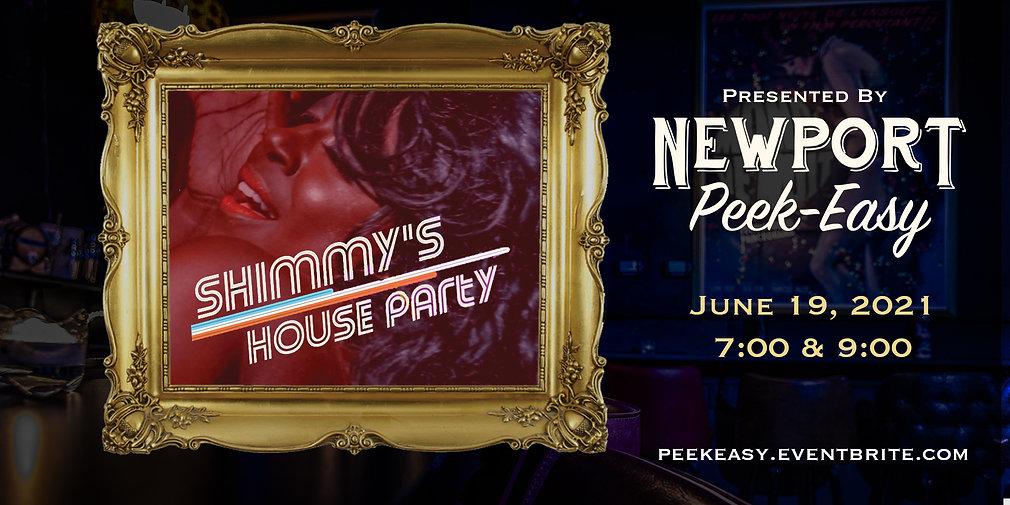 Newport Peek-Easy: Shimmy's House Party