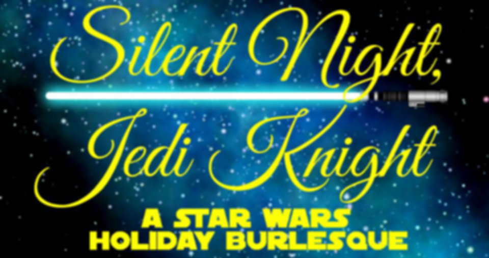 Silent Night, Jedi Night: A Star Wars Holiday Spectacular