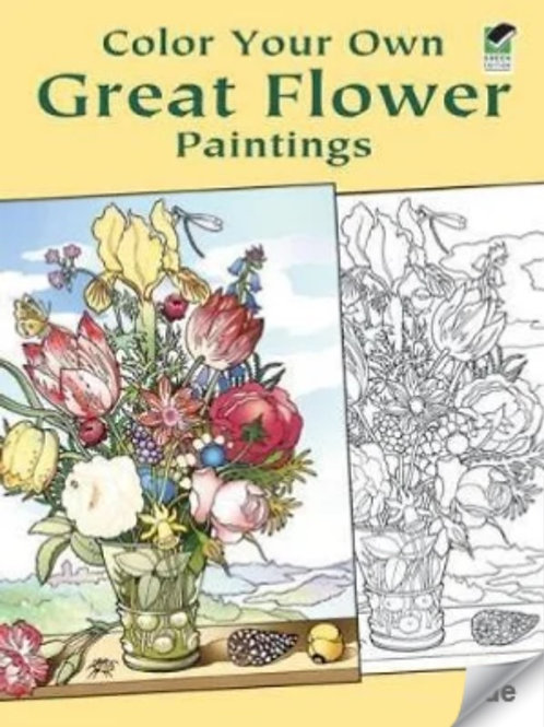 Color Your Own: Great Flower Paintings
