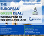 The European Green Deal: Turning Point or Too Little Too Late?