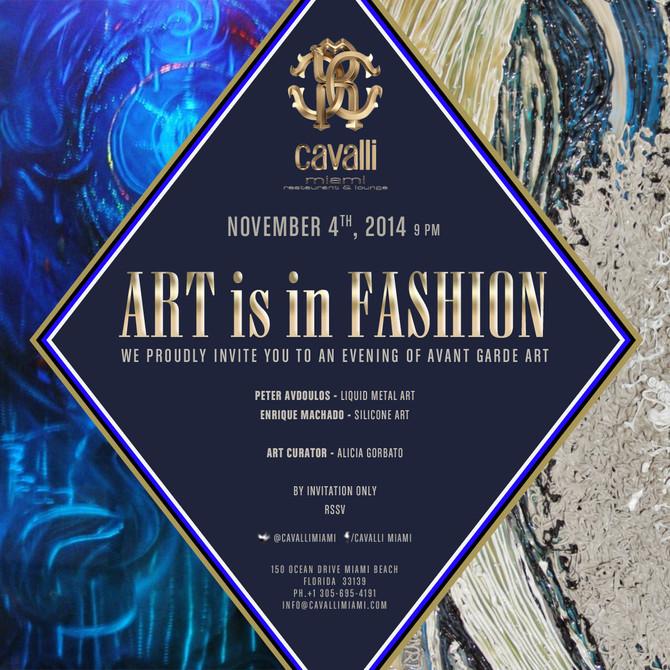 """Cavalli Miami """"Art Is In Fashion""""  November 4th, 2014"""