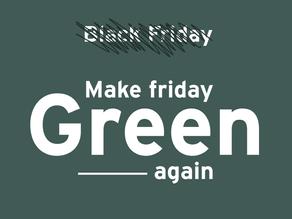 Make Friday Green Again
