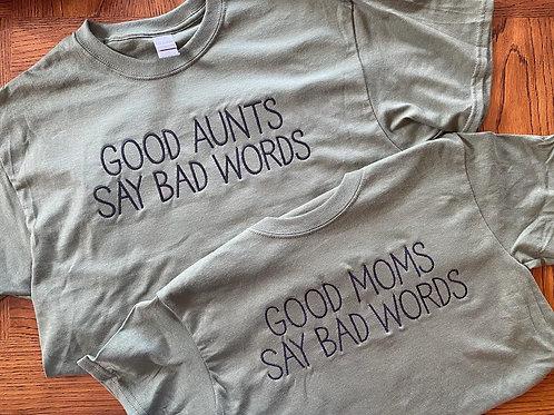 Good ____ Say Bad Words