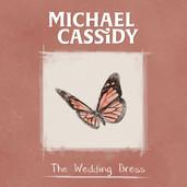 MICHAEL CASSIDY - THE WEDDING DRESS