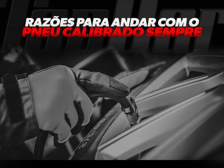 RAZÕES PARA ANDAR COM O PNEU CALIBRADO SEMPRE