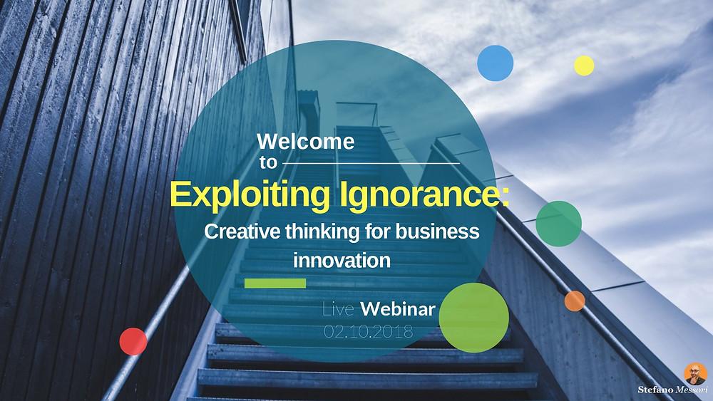 On strategic Design - Exploiting Ignorance