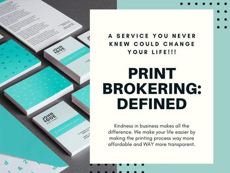 print BROKERING DEFINED