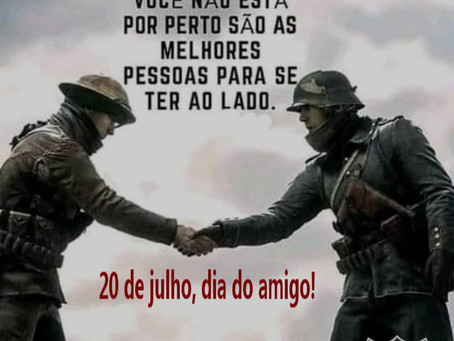 DIA DO AMIGO - 20 DE JULHO