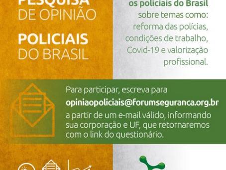 PESQUISA DO FBSP PEDE OPINIÃO DOS POLICIAIS