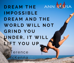 Dream the impossible dream and the world
