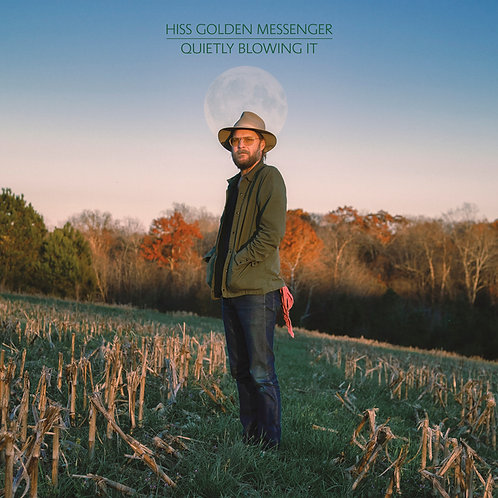 HISS GOLDEN MESSENGER 'QUIETLY BLOWING IT' OUT JUNE 25