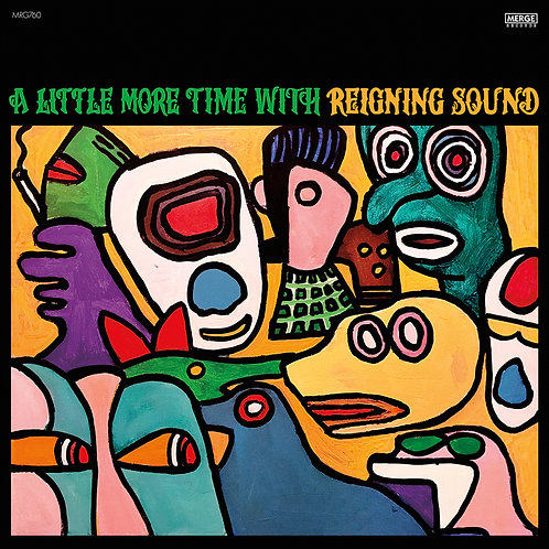 REIGNING SOUND 'A LITTLE MORE TIME WITH REIGNING SOUND'