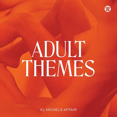 EL MICHELS AFFAIR 'ADULT THEMES'