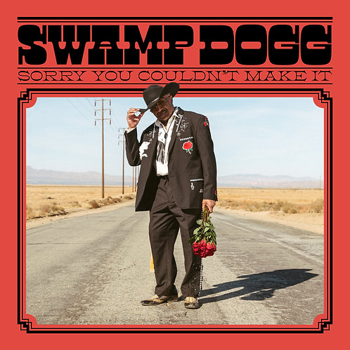 SWAMP DOGG 'SORRY YOU COULDN'T MAKE IT'