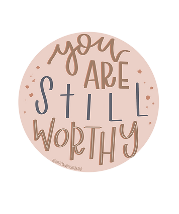 You are still worthy.png