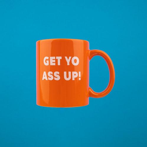 """""""Get Yo Ass Up"""" Mug"""