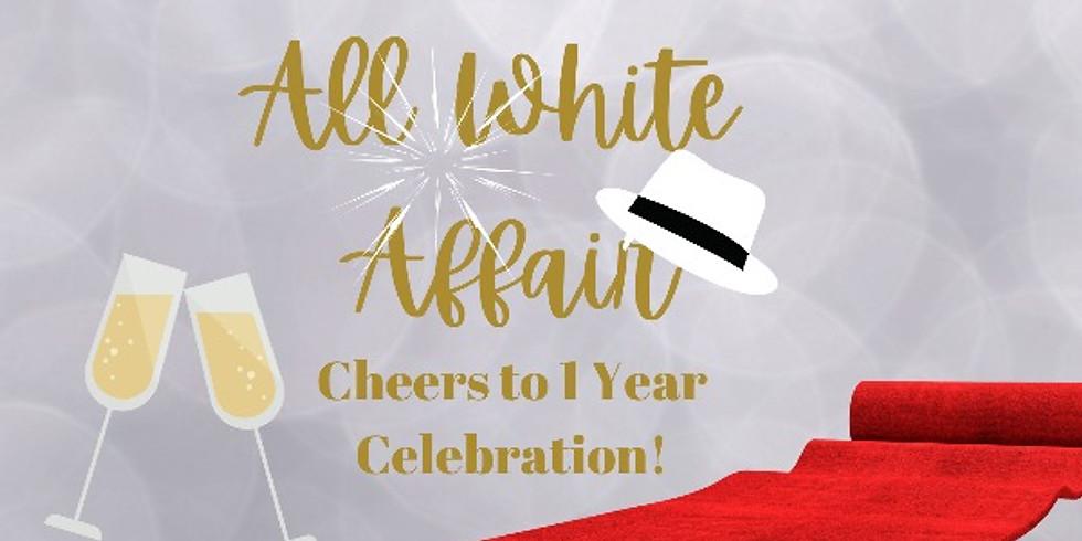 6PM - 8:30PM All White Affair - 1 Year Celebration!