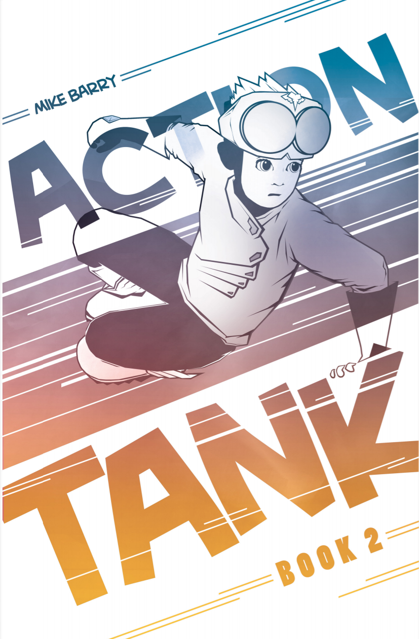 """A young boy in a science-fiction pilot's jacket and with oversized goggles pushed up on his forehead, jumping dynamically into the air with the two words of the title ACTION TANK bracketing him. Above the title, in the upper left-hand of the page, is the name Mike Barry. Below, in the right corner, are the words """"Book 2."""""""