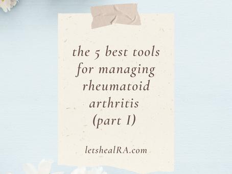 The 5 Best Tools for Managing Rheumatoid Arthritis (part I!)