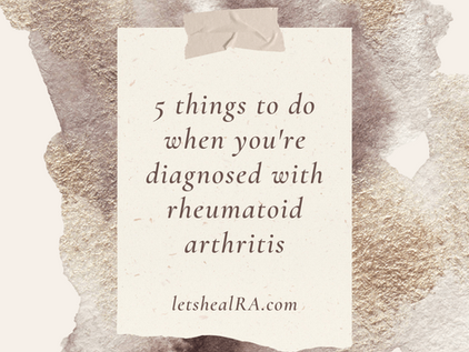 5 Things to Do When You're Diagnosed with Rheumatoid Arthritis