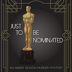 Just to Be Nominated Award Season Murder