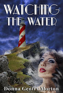 "Book 1, ""Watching the Water,"" of the Heart Tide Series by Donna Gentry Morton"